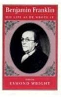 9780674066540: Benjamin Franklin: His Life as He Wrote It