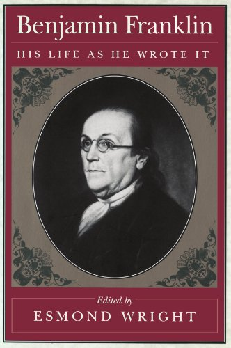 9780674066557: Benjamin Franklin: His Life as He Wrote It