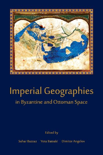9780674066625: Imperial Geographies in Byzantine and Ottoman Space (Hellenic Studies Series)