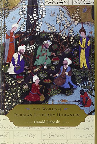 The World of Persian Literary Humanism: Hamid Dabashi