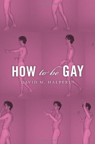 9780674066793: How to Be Gay