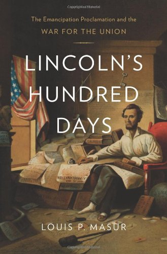9780674066908: Lincoln's Hundred Days: The Emancipation Proclamation and the War for the Union