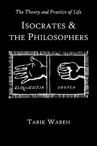 9780674067134: The Theory and Practice of Life: Isocrates and the Philosophers (Hellenic Studies Series)
