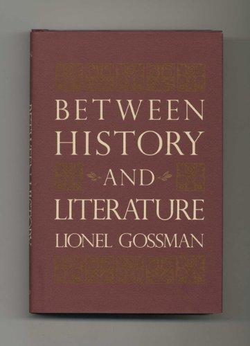 Between History and Literature: Gossman, Lionel
