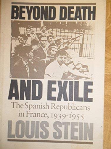 9780674068889: Beyond Death and Exile: The Spanish Republicans in France, 1939-1955