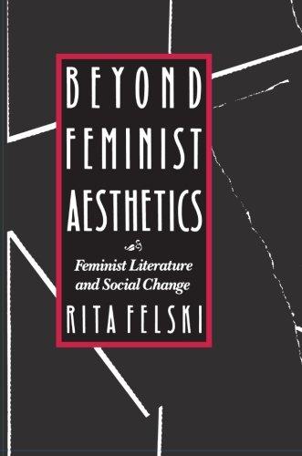 9780674068957: Beyond Feminist Aesthetics: Feminist Literature and Social Change (The John Harvard Library)