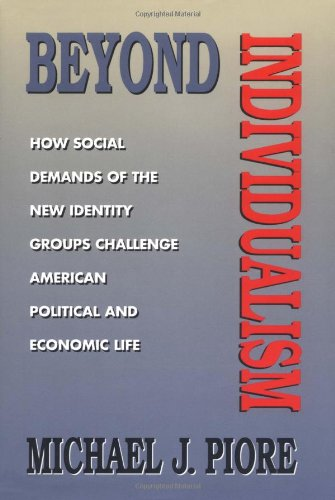 Beyond Individualism: How Social Demands of the New Identity Groups Challenge American Political ...