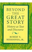 9780674069077: Beyond the Great Story: History as Text and Discourse