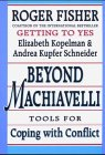 Beyond Machiavelli : tools for coping with conflict.: Kopelman, Elizabeth & Andrea Kupfer Schneider...