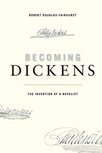 9780674072237: Becoming Dickens: The Invetion of a Novelist