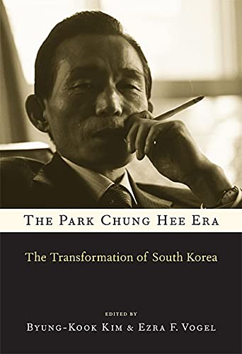 9780674072312: The Park Chung Hee Era: The Transformation of South Korea