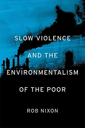 9780674072343: Slow Violence and the Environmentalism of the Poor
