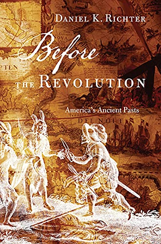 9780674072367: Before the Revolution: America's Ancient Pasts
