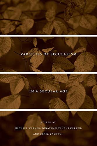 9780674072411: Varieties of Secularism in a Secular Age