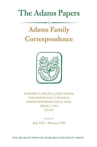 9780674072442: Adams Family Correspondence, Volume 11: July 1795–February 1797 (Adams Papers)