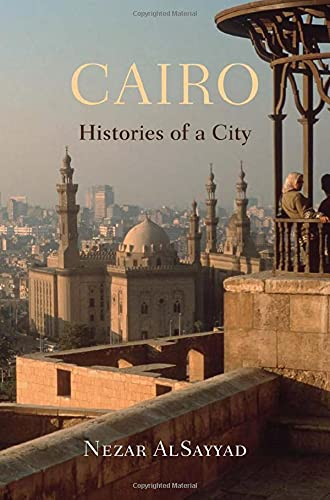 9780674072459: Cairo: Histories of a City