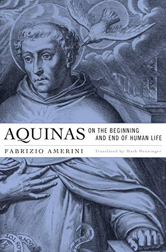 9780674072473: Aquinas on the Beginning and End of Human Life