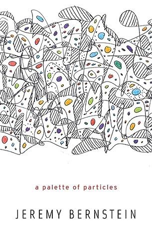 9780674072510: A Palette of Particles
