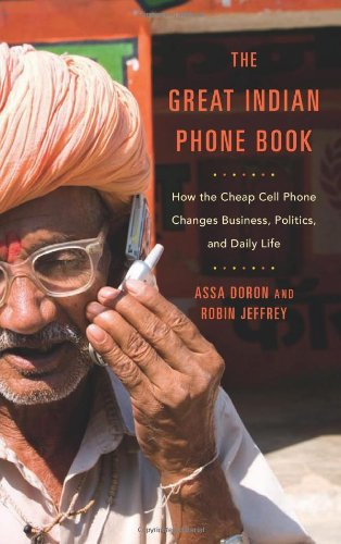 9780674072688: The Great Indian Phone Book: How the Cheap Cell Phone Changes Business, Politics, and Daily Life
