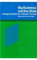 Big Business and the State: Changing Relations in Western Europe: Raymond Vernon