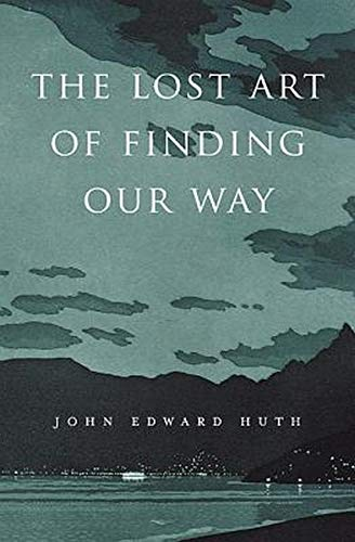 9780674072824: The Lost Art of Finding Our Way