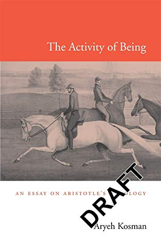 9780674072862: The Activity of Being: An Essay on Aristotle's Ontology