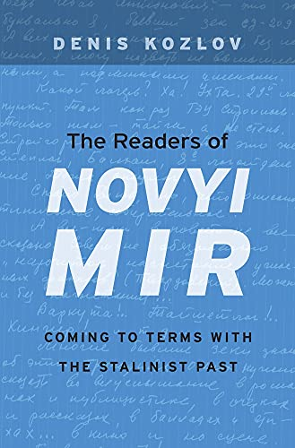 The Readers of Novyi Mir: Coming to Terms with the Stalinist Past (Hardback): Denis Kozlov