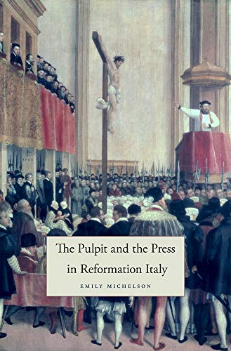 9780674072978: The Pulpit and the Press in Reformation Italy (I Tatti Studies in Italian Renaissance History)