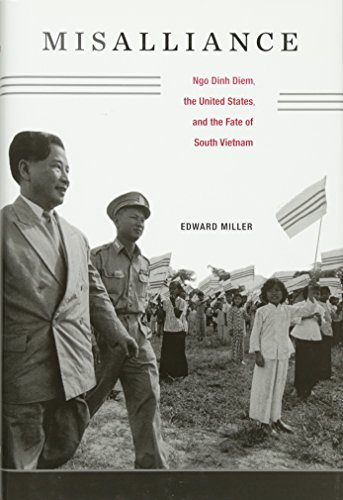 Misalliance: Ngo Dinh Diem, the United States, and the Fate of South Vietnam (Hardback): Edward ...