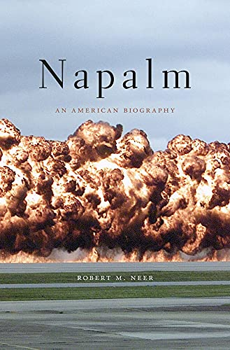 9780674073012: Napalm: An American Biography