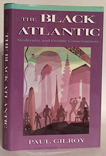 9780674076051: The Black Atlantic: Modernity and Double-Consciousness