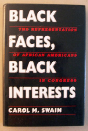 Black Faces, Black Interests: The Representation of African Americans in Congress: Swain, Carol M.