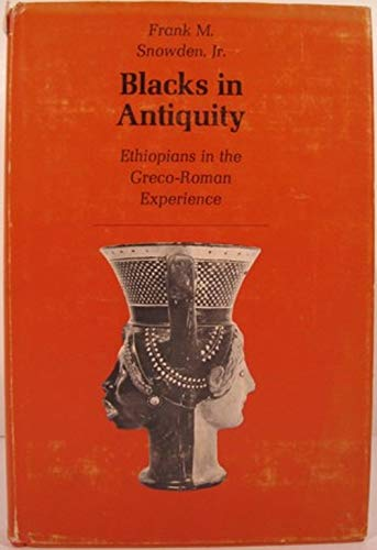 9780674076259: Blacks in Antiquity: Ethiopians in the Greco-Roman Experience
