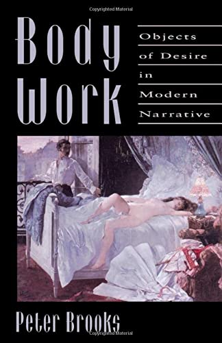 9780674077249: Body Work: Objects of Desire in Modern Narrative
