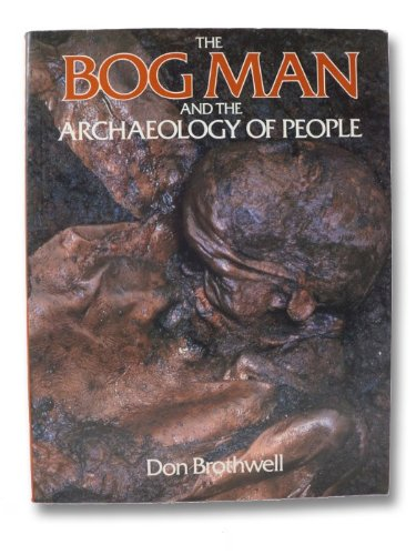9780674077324: The Bog Man and the Archaeology of People