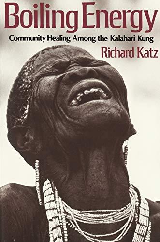 9780674077362: Boiling Energy: Community Healing among the Kalahari Kung