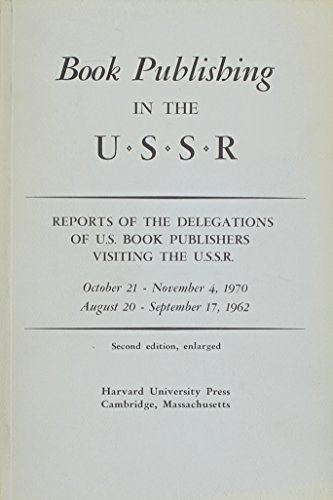 Book Publishing in the U.S.S.R: Reports of the Delegations of U.S. Book Publishers Visiting the ...