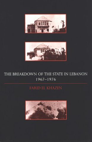 9780674081055: The Breakdown of the State in Lebanon, 1967-1976