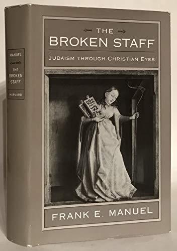 9780674083707: The Broken Staff: Judaism through Christian Eyes
