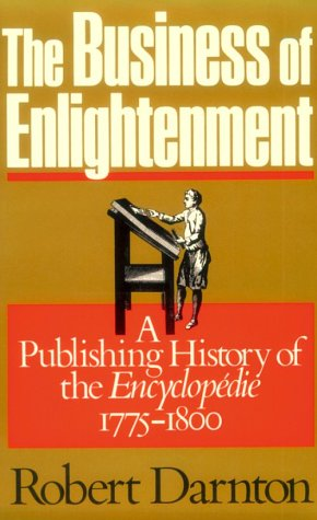 The Business of Enlightenment: Publishing History of the Encyclopédie, 1775-1800