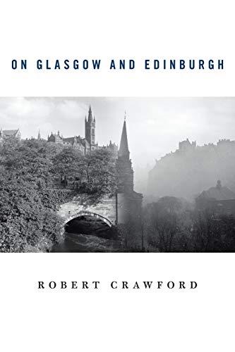 9780674088030: On Glasgow and Edinburgh
