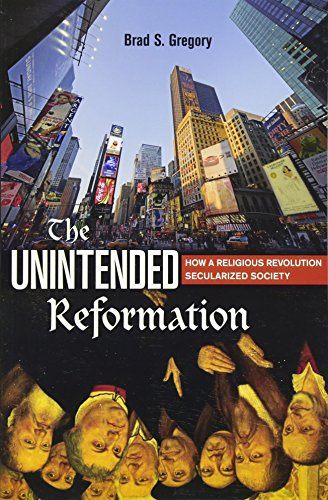 9780674088054: The Unintended Reformation: How a Religious Revolution Secularized Society