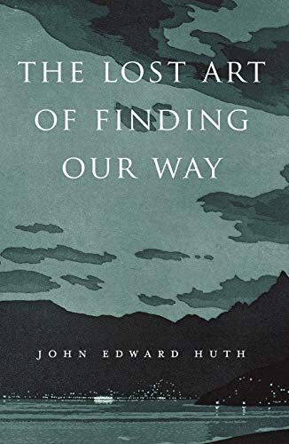 9780674088078: The Lost Art of Finding Our Way