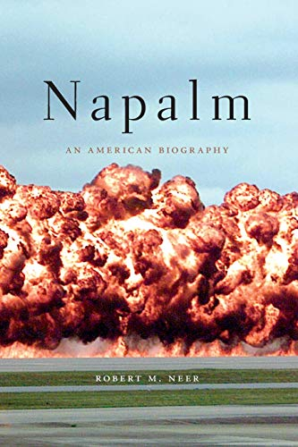 9780674088085: Napalm: An American Biography