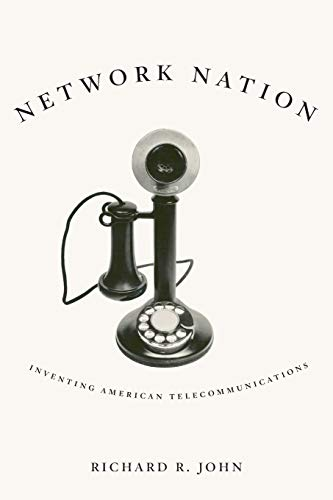 9780674088139: Network Nation: Inventing American Telecommunications