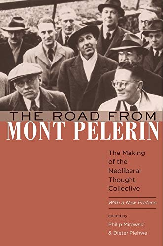 9780674088344: The Road from Mont Pelerin: The Making of the Neoliberal Thought Collective, with a New Preface