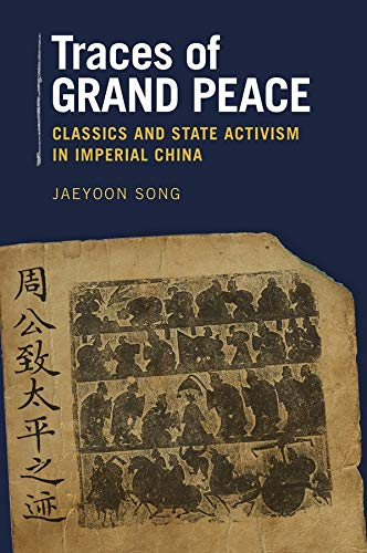 9780674088368: Traces of Grand Peace: Classics and State Activism in Imperial China (Harvard-Yenching Institute Monograph Series)
