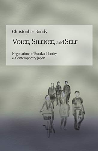 9780674088405: Voice, Silence, and Self: Negotiations of Buraku Identity in Contemporary Japan (Harvard East Asian Monographs)