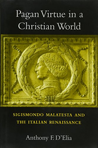 Pagan Virtue in a Christian World: Anthony F. D'Elia