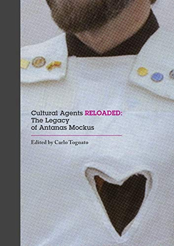 9780674088559: Cultural Agents Reloaded: The Legacy of Antanas Mockus (Focus on Latin American Art and Agency)